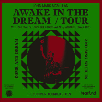 JOHN MARK MCMILLAN – Awake In The Dream Tour