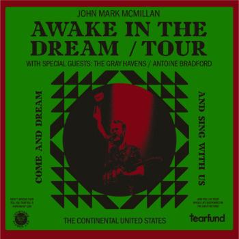 JOHN MARK MCMILLAN – Awake In The Dream Tour