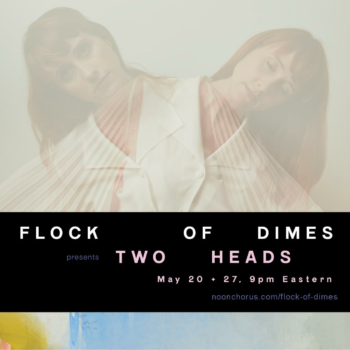 FLOCK OF DIMES presents Two Heads *LIVESTREAM*