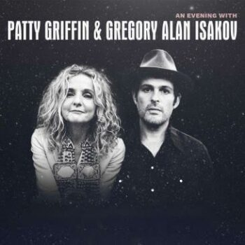 PATTY GRIFFIN + GREGORY ALAN ISAKOV