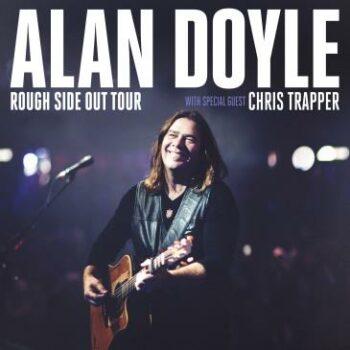 ALAN DOYLE – Rough Side Out Tour