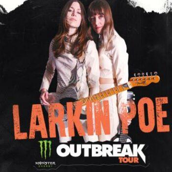 LARKIN POE – Monster Energy Outbreak Tour